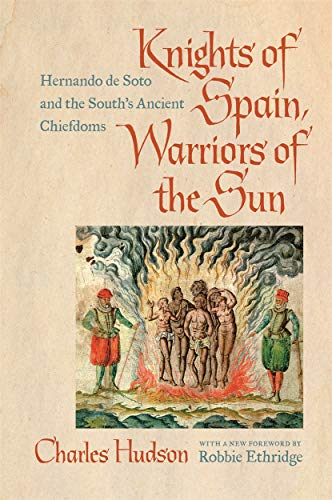9780820351605: Knights of Spain, Warriors of the Sun: Hernando de Soto and the South's Ancient Chiefdoms