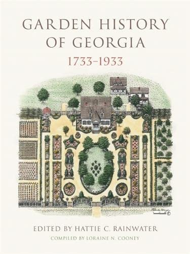 Garden History of Georgia, 1733-1933: Rainwater, Hattie C.