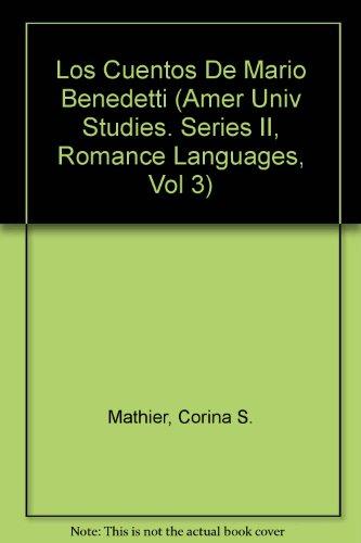 Los cuentos de Mario Benedetti (American University Studies) (Spanish Edition): Mathieu, Corina S.