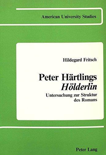 Peter H?rtlings H?lderlin: Untersuchung zur Struktur des: Fritsch, Hildegard