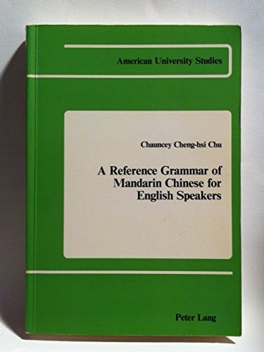 9780820400426: A Reference Grammar of Mandarin Chinese for English Speakers (American University Studies)