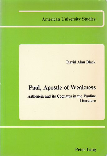 9780820401065: Paul, Apostle of Weakness: Astheneia and its Cognates in the Pauline Literature