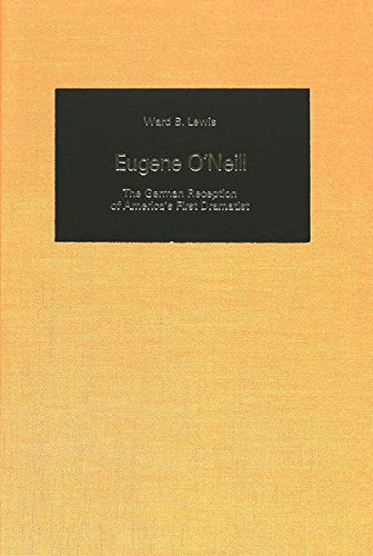 9780820401560: Eugene O'Neill: The German Reception of America's First Dramatist