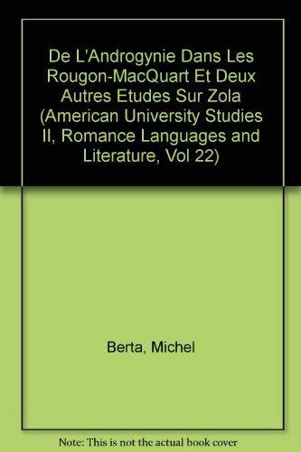 9780820401980: De l'androgynie dans les Rougon-Macquart et deux autres études sur Zola (American University Studies) (French Edition)