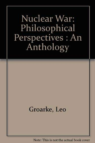 9780820402093: Nuclear War: Philosophical Perspectives : An Anthology