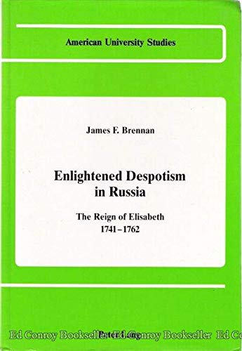 9780820402628: Enlightened Despotism in Russia: The Reign of Elisabeth, 1741-1762