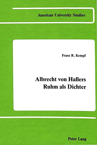Albrecht von Hallers Ruhm als Dichter: Eine: Kempf, Franz R.