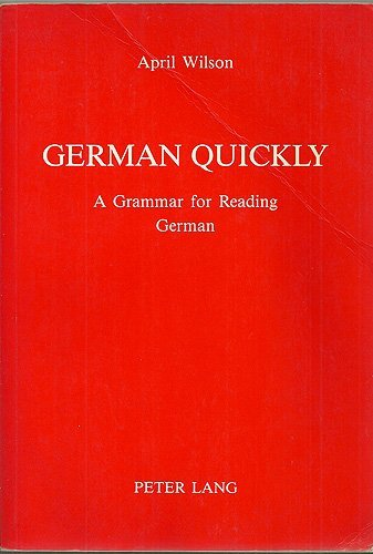 9780820403410: German quickly: A grammar for reading German (American university studies)