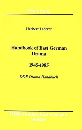 Handbook of East German Drama 1945-1985 : Herbert Lederer