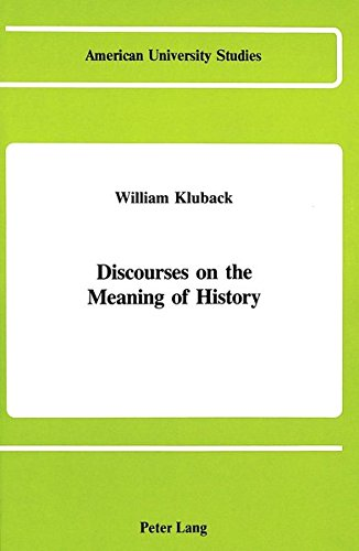 Discourses on the Meaning of History: KLUBACK WILLIAM