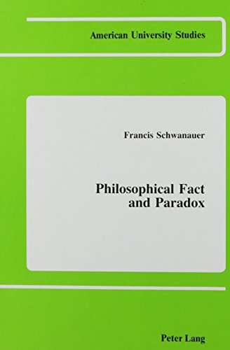 Philosophical Fact and Paradox: SCHWANAUER FRANCIS
