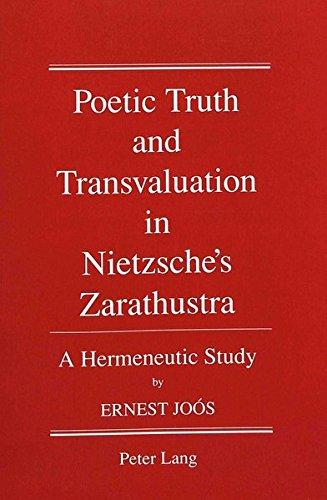 9780820404325: Poetic Truth and Transvaluation in Nietzsche's Zarathustra: A Hermeneutic Study (American University Studies, Series 5: Philosophy)