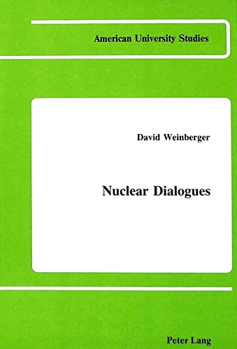 Nuclear Dialogues: WEINBERGER DAVID