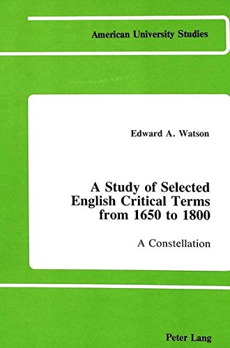 9780820405186: A Study of Selected English Critical Terms from 1650 to 1800: A Constellation (American University Studies)