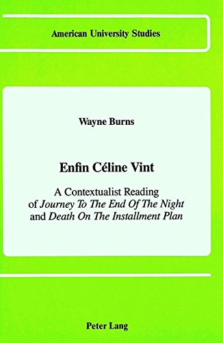 9780820406787: Enfin Céline Vint: A Contextualist Reading of Journey to the End of Night and Death on the Installment Plan