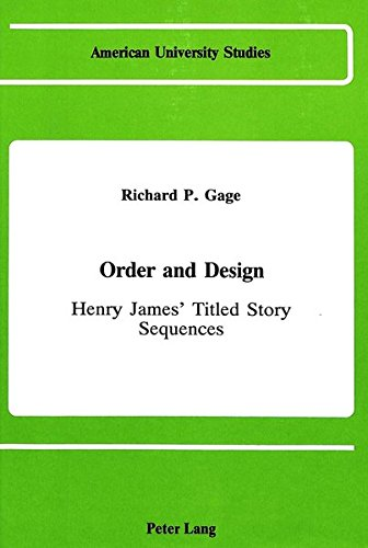 9780820406879: Order and Design: Henry James's Titled Story Sequences (American University Studies)
