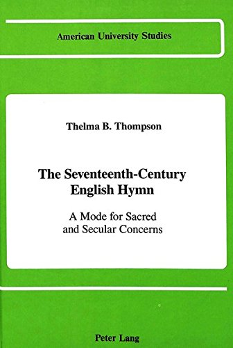 The Seventeenth-Century English Hymn: Thompson, Thelma