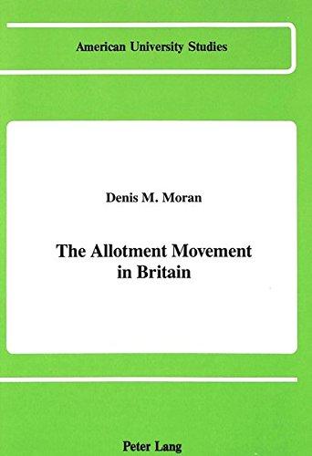 Allotment Movement in Britain,The: Moran, Denis M.