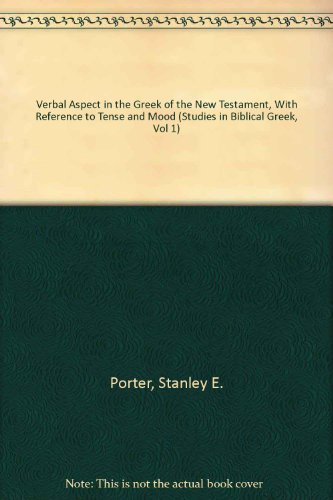 9780820408477: Verbal Aspect in the Greek of the New Testament, with Reference to Tense and Mood (Studies in Biblical Greek)