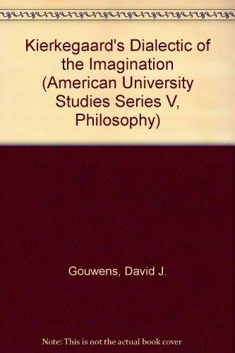 9780820408538: Kierkegaard's Dialectic of the Imagination (American University Studies)