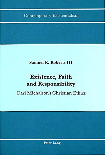 Existence, Faith and Responsibility: Roberts, Samuel Richard