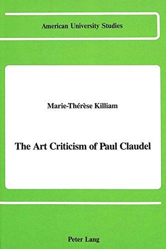 9780820409023: The Art Criticism of Paul Claudel (American University Studies)