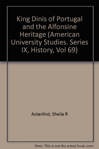 9780820409214: King Dinis of Portugal and the Alfonsine Heritage (American University Studies)