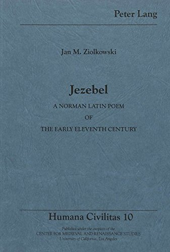 Jezebel A Norman Latin Poem of the Early Eleventh Century: Prof. Jan M. Ziolkowski