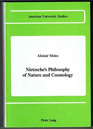 9780820409702: Nietzsche's Philosophy of Nature and Cosmology (American University Studies)