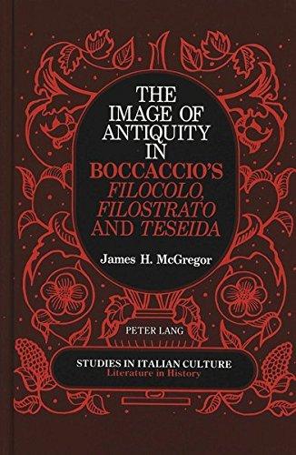 9780820409856: The Image of Antiquity in Boccaccio's Filocolo, Filostrato and Teseida