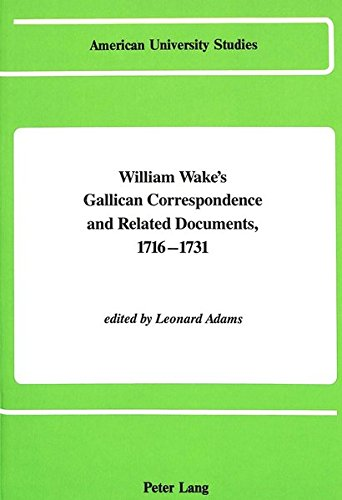 William Wake s Gallican Correspondence and Related Documents 1716-1731: Volume IV: 18 December 1721...