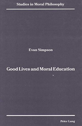 Good Lives and Moral Education: SIMPSON EVAN