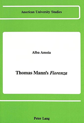 9780820410913: Thomas Mann's «Fiorenza» (American University Studies)