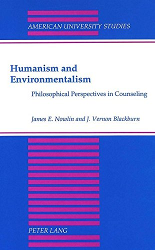 Humanism and Environmentalism: Philosophical Perspectives in Counseling: Nowlin, James E.,