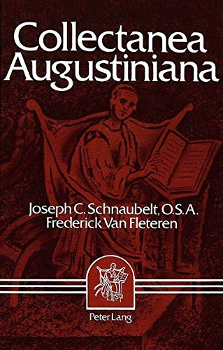 Collectanea Augustiniana Augustine: «Second Founder of the Faith»: SCHNAUBELT/VAN ...