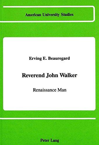 9780820411927: Reverend John Walker: Renaissance Man (American University Studies)