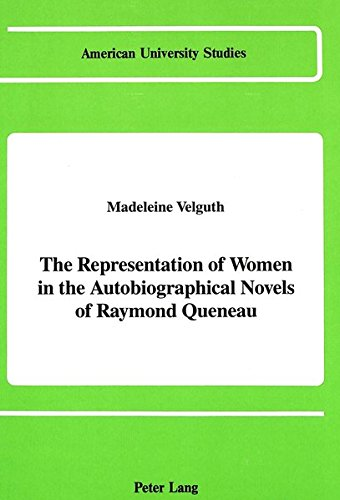 9780820411996: The Representation of Women in the Autobiographical Novels of Raymond Queneau (American University Studies)