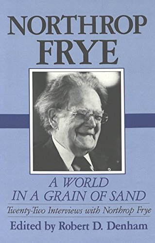 9780820412153: A World in a Grain of Sand: Twenty-two Interviews with Northrop Frye