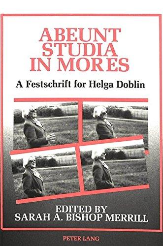 Abeunt Studia in Mores A Festschrift for Helga Doblin on Philosop: MERRILL SARAH A.