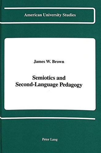 9780820412337: Semiotics and Second-Language Pedagogy (American University Studies)