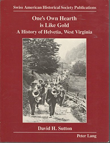 9780820412467: One's Own Hearth is Like Gold (Swiss American Historical Society Publication)