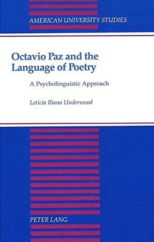 9780820412573: Octavio Paz and the Language of Poetry: A Psycholinguistic Approach (American University Studies)