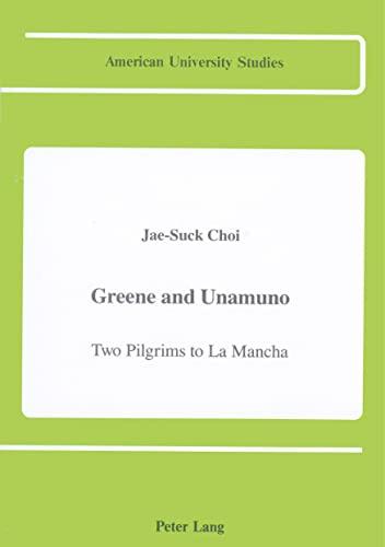 Greene and Unamuno: Two Pilgrims to La Mancha (Hardback): Chae-Sok Ch oe, Jae-Suck Choi