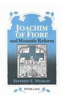 Joachim of Fiore and Monastic Reform (American University Studies): Wessley, Stephen E.
