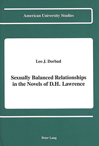 9780820412757: Sexually Balanced Relationships in the Novels of D.H. Lawrence (American University Studies)