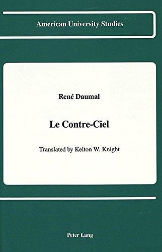 Le Contre-Ciel (American University Studies, Series 2: Rene Daumal