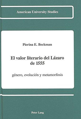 9780820413785: El Valor Literario del Lazaro De 1555: Genero, Evolucion y Metamorfosis (American University Studies, Series 2: Romance, Languages & Literature)