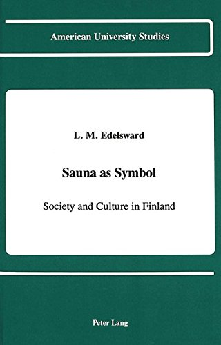 9780820413952: Sauna as Symbol: Society and Culture in Finland (American University Studies)