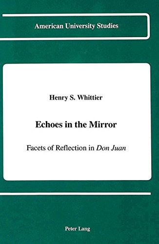 Echoes in the Mirror Facets of Reflection in #00Don Juan#01: WHITTIER HENRY S.