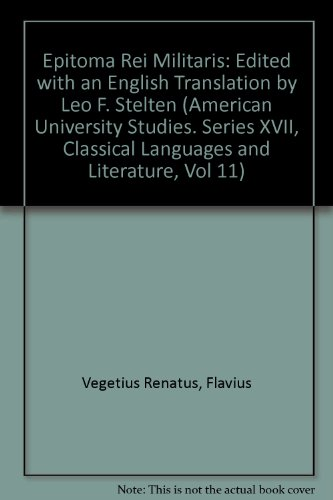 9780820414034: Epitoma Rei Militaris: Edited with an English Translation by Leo F. Stelten (American University Studies. Series XVII, Classical Languages and Literature, Vol 11)